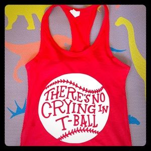 Tops - There's no crying in t ball or baseball tank top
